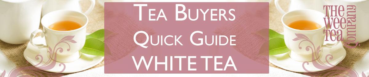 White Tea Buyers Guide 1