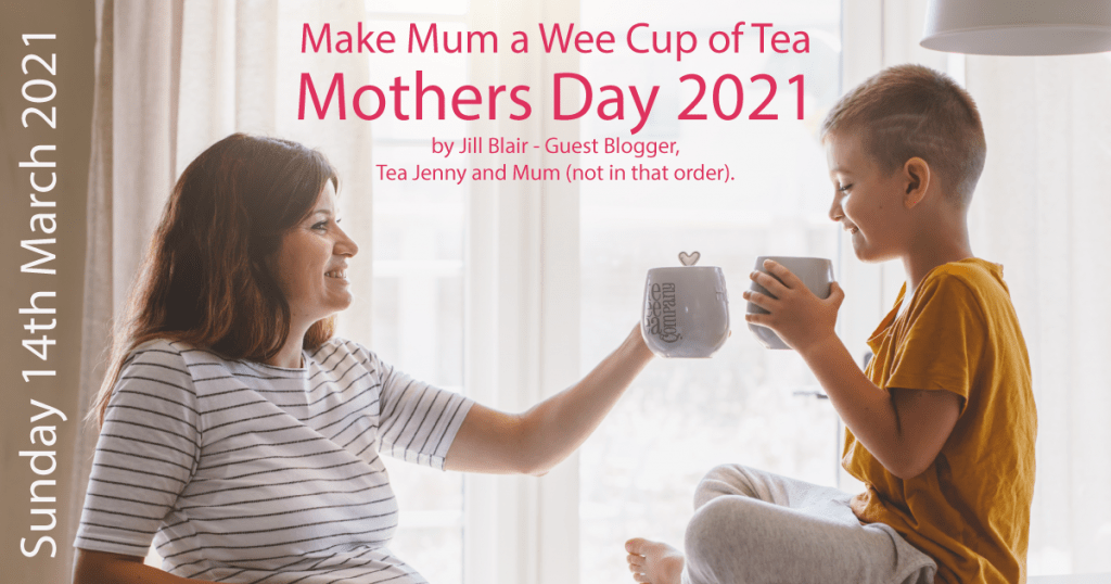 Mothers Day 2021 - Make Mum a Wee Cup of Tea